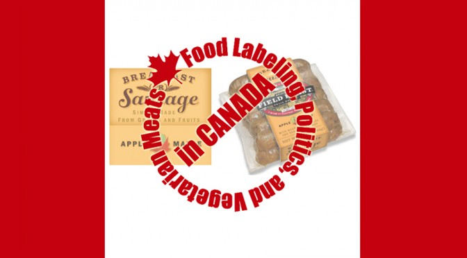 Food Labeling, Politics, and Vegetarian Meats in Canada
